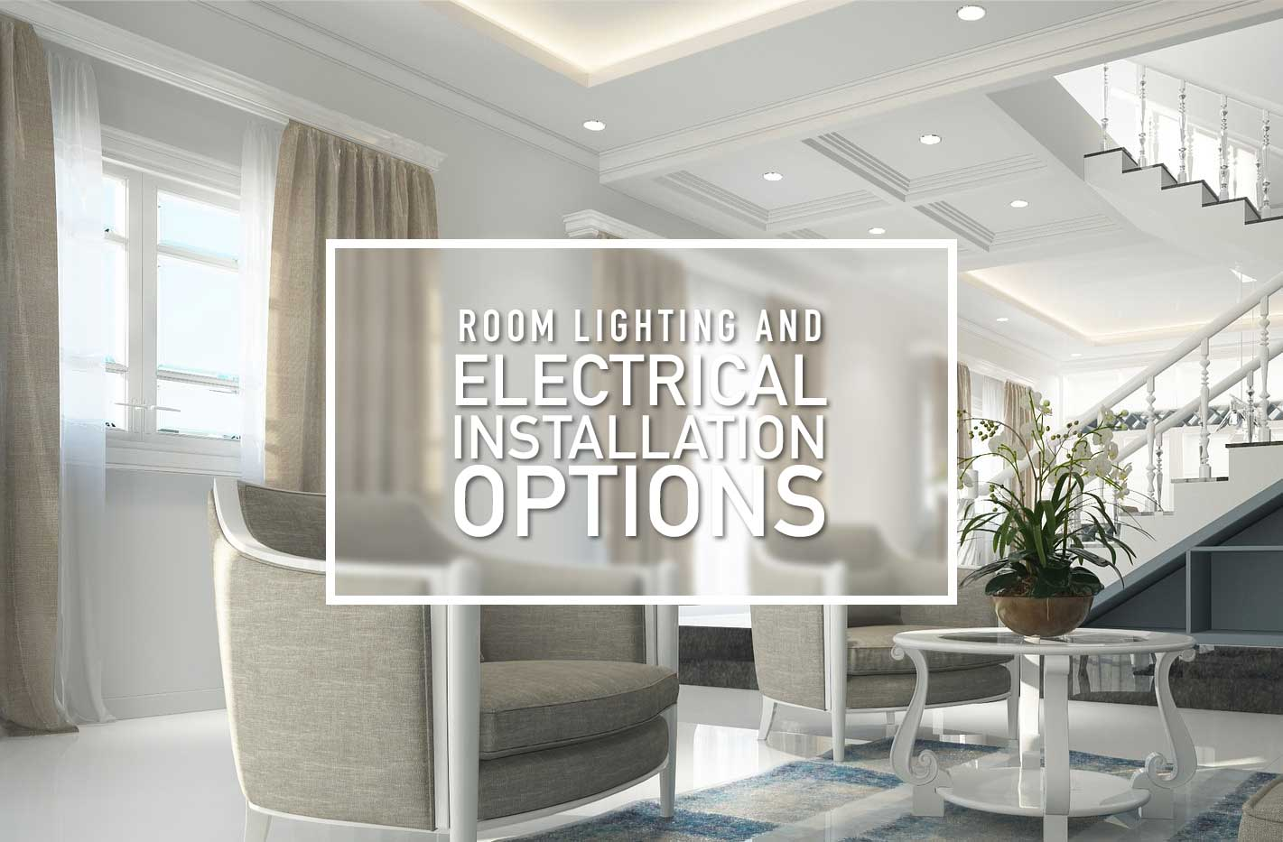 Electrical Installation Options
