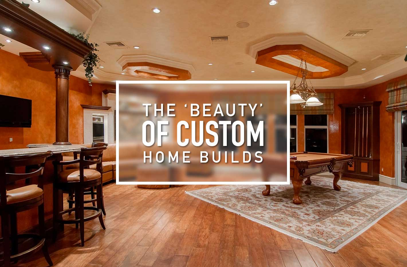 Custom Home Builds