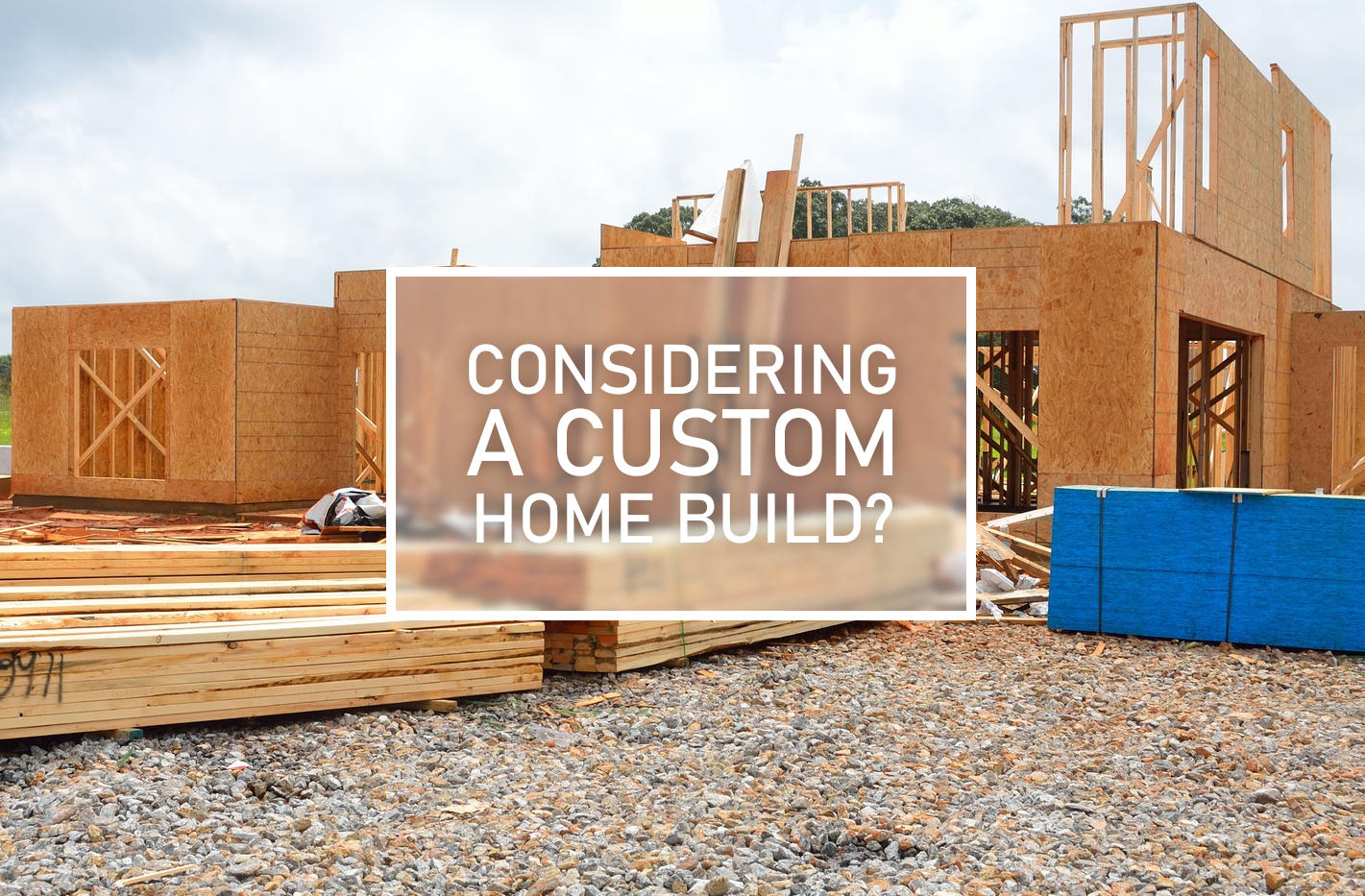 Custom Home Build